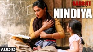 NINDIYA LYRICS – Sarbjit -Lyrics-Video song