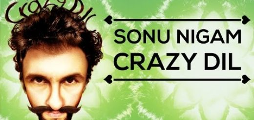CRAZY DIL LYRICS – Sonu Nigam-Being Indian Music