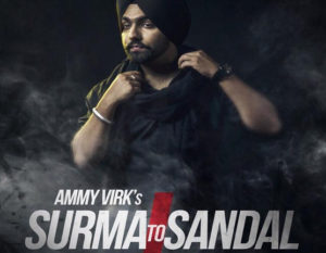 SURMA TO SANDALS LYRICS and video song– Ammy Virk, B Praak